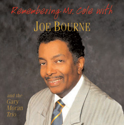 Joe Bourne with the Gary Moran Trio: Remembering Mr. Cole